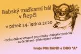 Babský maškarní bál v Řepči, pátek 24. ledna 2020, zvýhodněné vstupné pro masky, bohatá tombola, občerstvení, překvapení večera. Hraje Pitt BAND a DUO A